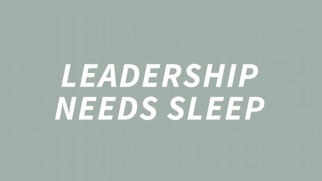 Leiderschap heeft slaap nodig